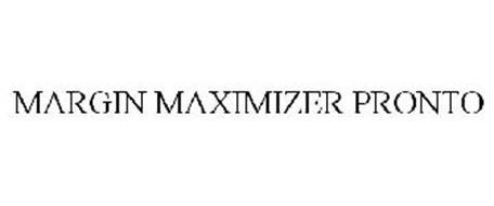 MARGIN MAXIMIZER PRONTO