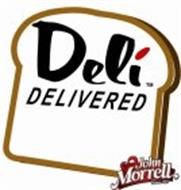 DELI DELIVERED JOHN MORRELL SINCE 1827