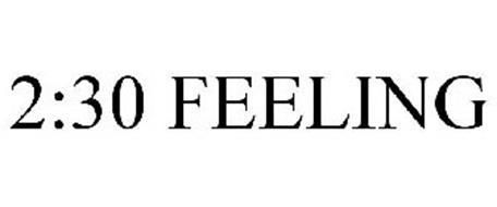 2:30 FEELING
