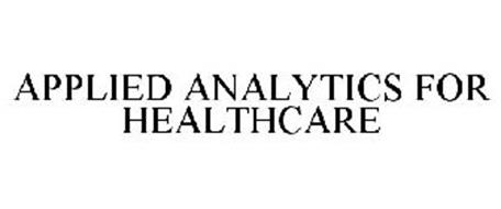 APPLIED ANALYTICS FOR HEALTHCARE