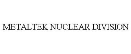 METALTEK NUCLEAR DIVISION