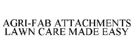 AGRI-FAB ATTACHMENTS LAWN CARE MADE EASY