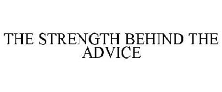 THE STRENGTH BEHIND THE ADVICE