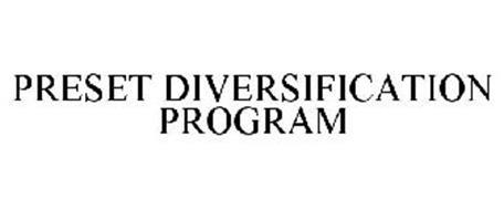 PRESET DIVERSIFICATION PROGRAM