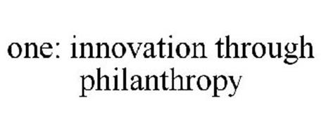 ONE: INNOVATION THROUGH PHILANTHROPY