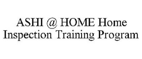 ASHI @ HOME HOME INSPECTION TRAINING PROGRAM