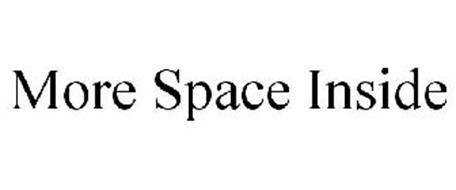 MORE SPACE INSIDE