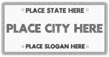 PLACE STATE HERE PLACE CITY HERE PLACE SLOGAN HERE