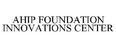 AHIP FOUNDATION INNOVATIONS CENTER