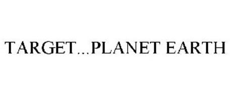 TARGET...PLANET EARTH