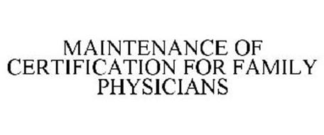 MAINTENANCE OF CERTIFICATION FOR FAMILY PHYSICIANS
