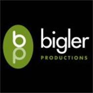 BIGLER PRODUCTIONS BP