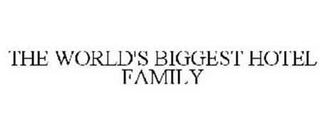 THE WORLD'S BIGGEST HOTEL FAMILY