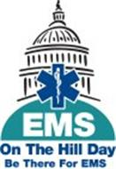 EMS ON THE HILL DAY BE THERE FOR EMS