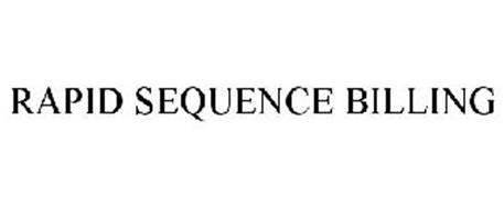 RAPID SEQUENCE BILLING