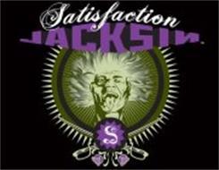 SATISFACTION JACKSIN S