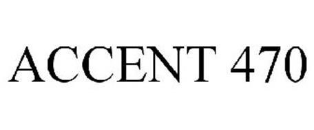 ACCENT 470