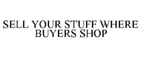 SELL YOUR STUFF WHERE BUYERS SHOP