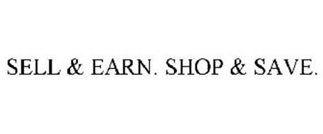 SELL & EARN. SHOP & SAVE.