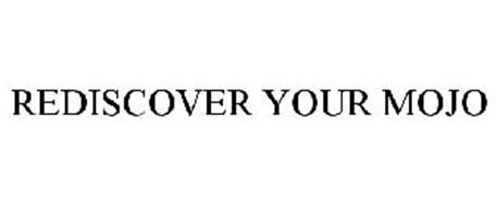 REDISCOVER YOUR MOJO