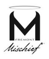 FREMONT MISCHIEF M