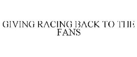 GIVING RACING BACK TO THE FANS
