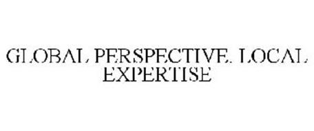 GLOBAL PERSPECTIVE. LOCAL EXPERTISE