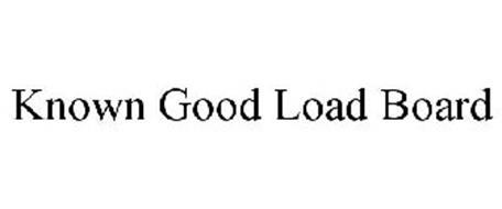 KNOWN GOOD LOAD BOARD