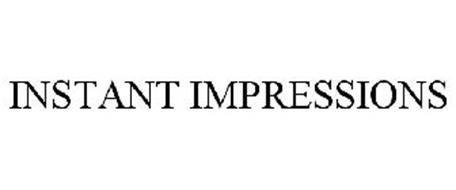 INSTANT IMPRESSIONS