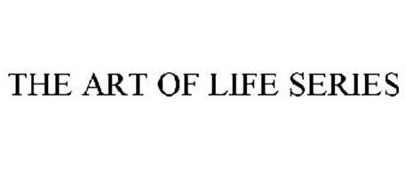 THE ART OF LIFE SERIES