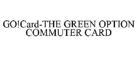 GO!CARD-THE GREEN OPTION COMMUTER CARD