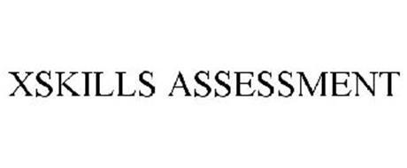 X SKILLS ASSESSMENT