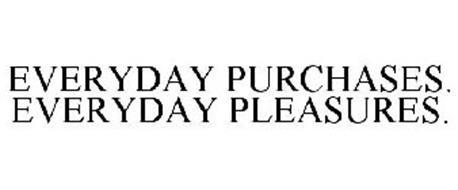 EVERYDAY PURCHASES. EVERYDAY PLEASURES.