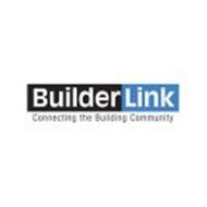 BUILDERLINK CONNECTING THE BUILDING COMMUNITY