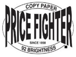 PRICE FIGHTER COPY PAPER SINCE 1898 92 BRIGHTNESS