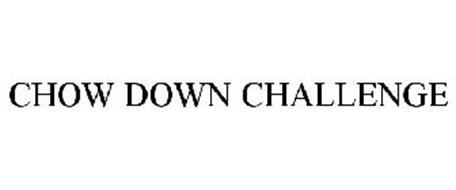 CHOW DOWN CHALLENGE