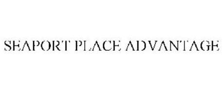 SEAPORT PLACE ADVANTAGE
