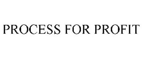PROCESS FOR PROFIT