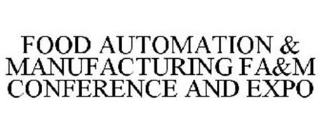 FOOD AUTOMATION & MANUFACTURING FA&M CONFERENCE AND EXPO