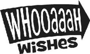 WHOOAAAH WISHES