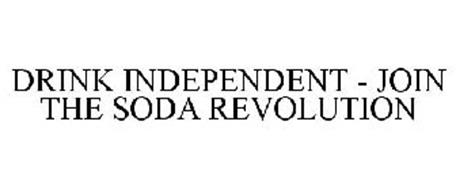 DRINK INDEPENDENT - JOIN THE SODA REVOLUTION