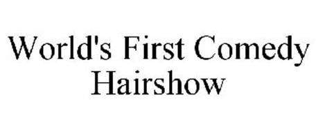 WORLD'S FIRST COMEDY HAIRSHOW