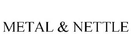 METAL & NETTLE