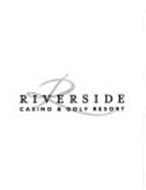 RIVERSIDE CASINO & GOLF RESORT R