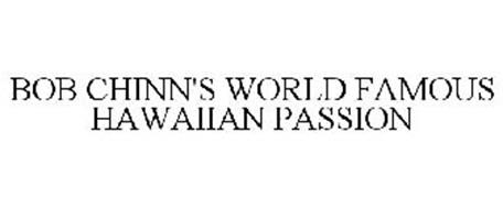 BOB CHINN'S WORLD FAMOUS HAWAIIAN PASSION