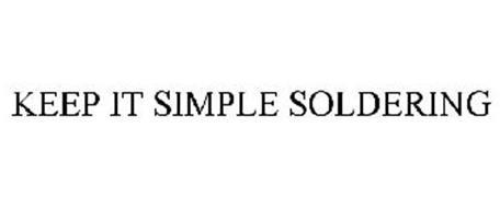KEEP IT SIMPLE SOLDERING