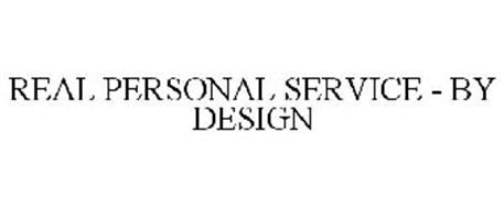 REAL PERSONAL SERVICE - BY DESIGN