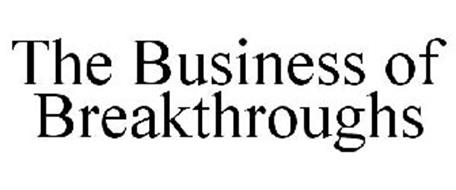 THE BUSINESS OF BREAKTHROUGHS