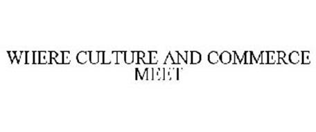 WHERE CULTURE AND COMMERCE MEET