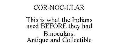 COR-NOC-ULAR THIS IS WHAT THE INDIANS USED BEFORE THEY HAD BINOCULARS. ANTIQUE AND COLLECTIBLE